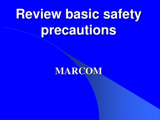 Review basic safety precautions