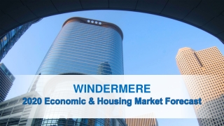 2020 Economic & Housing Market Forecast | Windermere Realtors