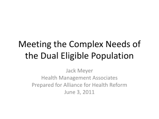 Meeting the Complex Needs of the Dual Eligible Population