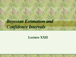 Bayesian Estimation and Confidence Intervals