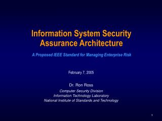 Information System Security Assurance Architecture A Proposed IEEE Standard for Managing Enterprise Risk