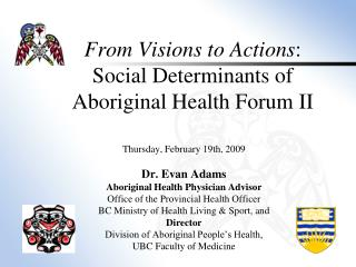 From Visions to Actions : Social Determinants of Aboriginal Health Forum II