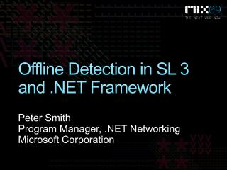 Offline Detection in SL 3 and  Framework