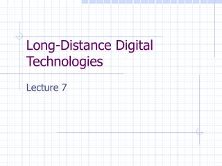 Long-Distance Digital Technologies