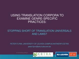 USING  TRANSLATION CORPORA TO EXAMINE  GENRE-SPECIFIC  PRACTICES :