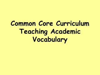 Common Core Curriculum Teaching Academic Vocabulary