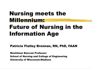 Nursing meets the Millennium: Future of Nursing in the Information Age