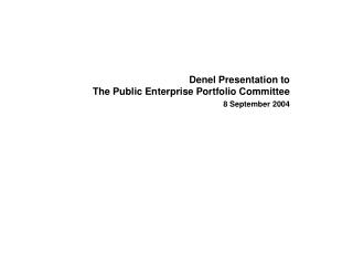 Denel Presentation to  The Public Enterprise Portfolio Committee 8 September 2004