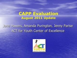 CAPP Evaluation August 2011 Update