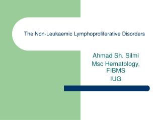The Non-Leukaemic Lymphoproliferative Disorders