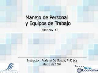 Instructor: Adriana De Souza, PhD (c)