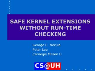 SAFE KERNEL EXTENSIONS WITHOUT RUN-TIME CHECKING