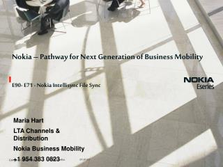 Nokia – Pathway for Next Generation of Business Mobility E90- E71 - Nokia Intellisync File Sync