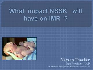 What  impact NSSK   will have on IMR  ?