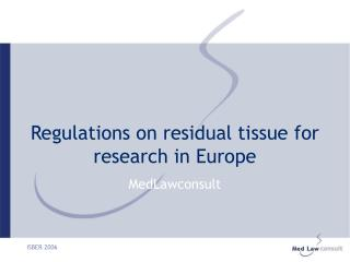 Regulations on residual tissue for research in Europe