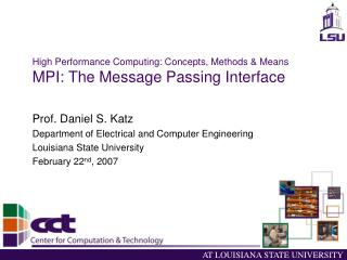 High Performance Computing: Concepts, Methods & Means MPI: The Message Passing Interface