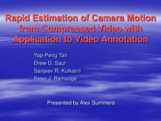 Rapid Estimation of Camera Motion from Compressed Video with Application to Video Annotation