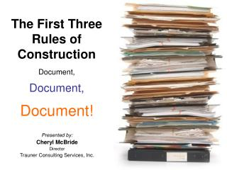 The First Three Rules of Construction