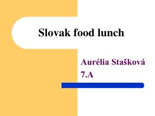 Slovak food lunch