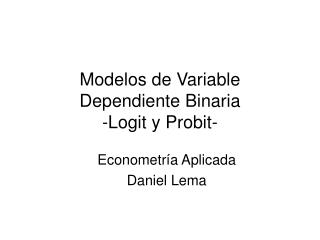 Modelos de Variable Dependiente Binaria -Logit y Probit-