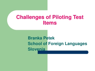 Challenges of Piloting Test Items