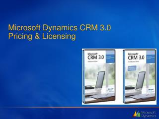 Microsoft Dynamics CRM 3.0  Pricing & Licensing