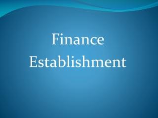 Finance  Establishment