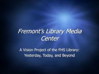 Fremont's Library Media Center