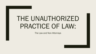THE Unauthorized practice of law: