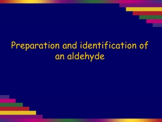Preparation and identification of an aldehyde