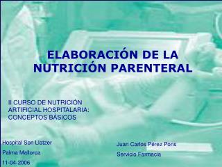 ELABORACIÓN DE LA NUTRICIÓN PARENTERAL