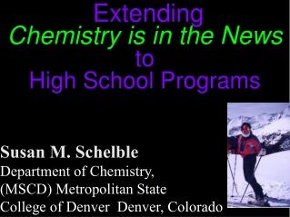 Susan M. Schelble Department of Chemistry ,  (MSCD) Metropolitan State