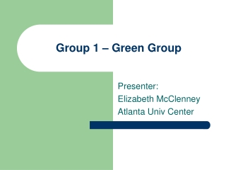 Group 1 – Green Group