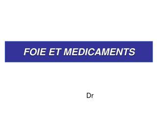 FOIE ET MEDICAMENTS