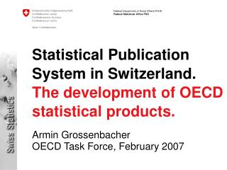 Statistical Publication System in Switzerland. The development of OECD statistical products.