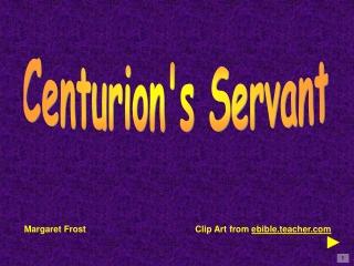 Centurion's Servant