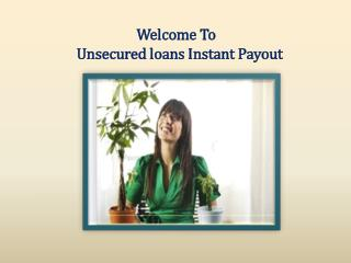 unsecured loans instant payout