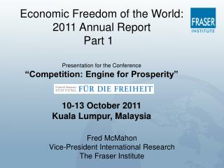 Fred McMahon Vice-President International Research The Fraser Institute