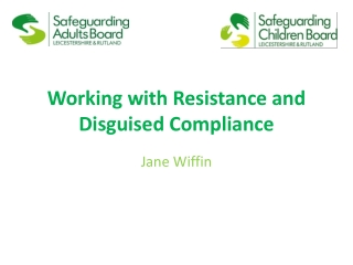 Working with Resistance and Disguised Compliance