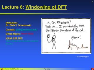 Lecture 6: Windowing of DFT