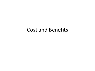 Cost and Benefits
