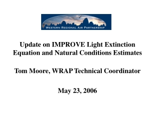 Update on IMPROVE Light Extinction Equation and Natural Conditions Estimates