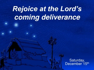 Rejoice at the Lord's coming deliverance
