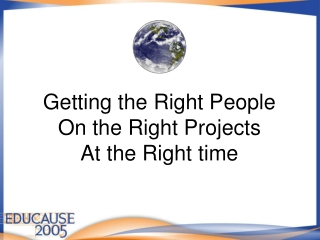 Getting the Right People On the Right Projects At the Right time