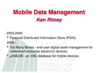 Mobile Data Management Ken Rimey