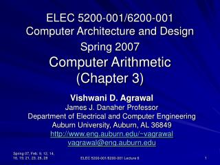 ELEC 5200-001/6200-001 Computer Architecture and Design Spring 2007 Computer Arithmetic (Chapter 3)