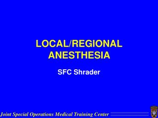 LOCAL/REGIONAL ANESTHESIA