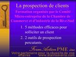 La prospection de clients  Formation organis e par le Comit  Micro-entreprise de la Chambre de Commerce et d industrie d