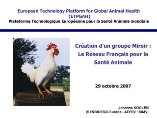 European Technology Platform for Global Animal Health  ETPGAH   Plateforme Technologique Europ enne pour la Sant  Animal