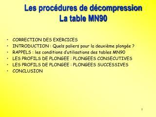 Les procédures de décompression  La table MN90